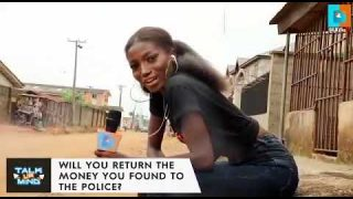 Beryl TV talk-your-mind-nigeria-if-you-di-320x180 Talk your mind Nigeria (if you discover lost money will you return it to the police) Talk Your Mind Naija